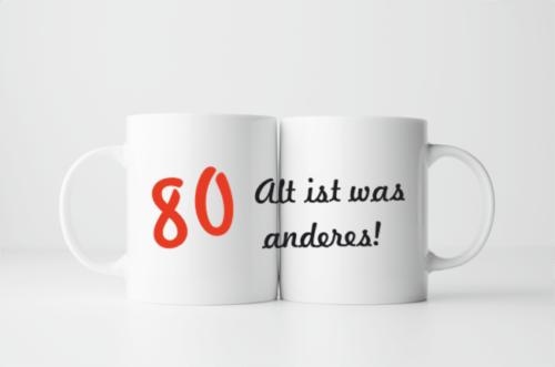 Bedruckte Tasse zum 80. Geburtstag Alt ist was anderes