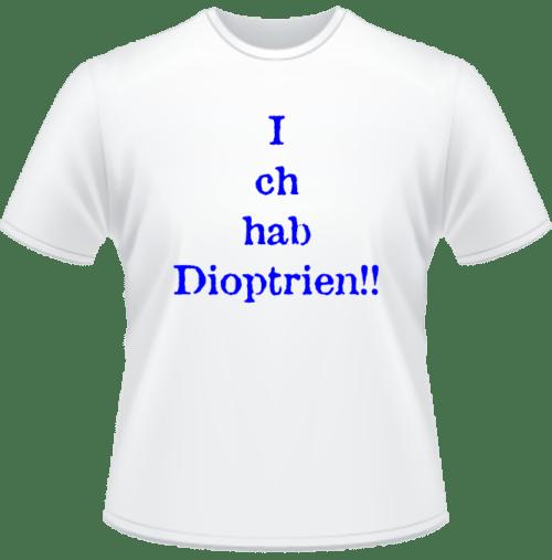 Bedrucktes T-Shirt Ich hab Dioptrien!