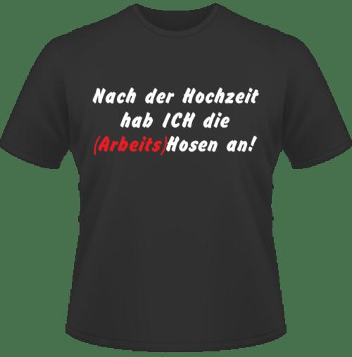 Bedrucktes T-Shirt Nach der Hochzeit die Hosen an