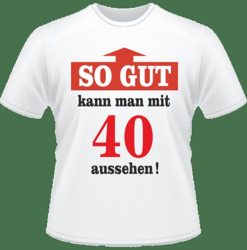 Bedrucktes T-Shirt Mit 40 gut aussehen