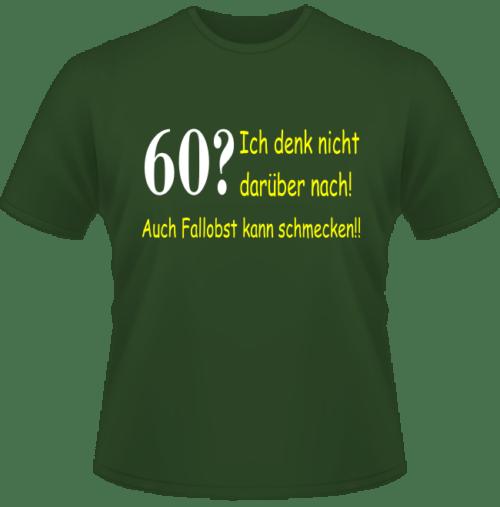 Bedrucktes T-Shirt 60 aber auch Fallobst schmeckt