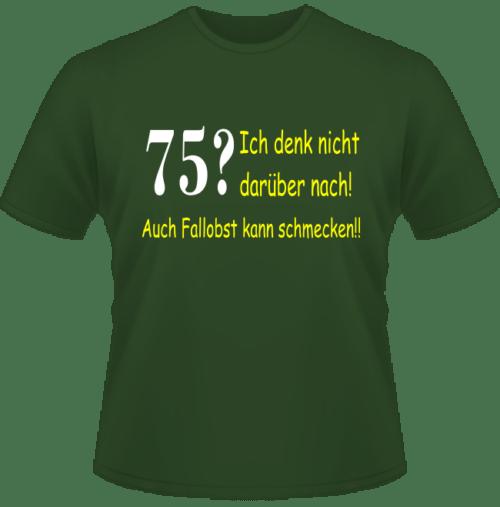 Bedrucktes T-Shirt 75 aber auch Fallobst schmeckt