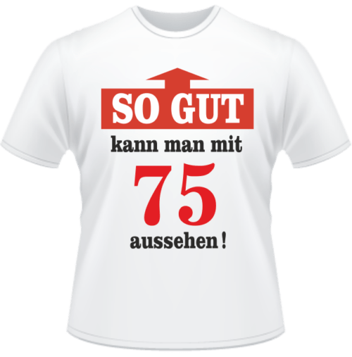 Bedrucktes T-Shirt Mit 75 gut aussehen