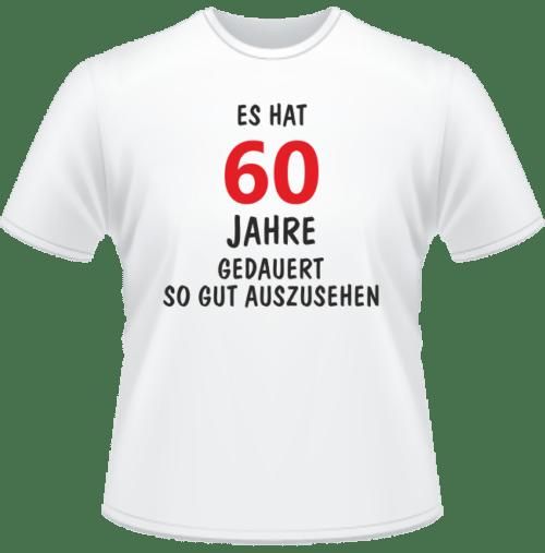 Bedrucktes T-Shirt Es hat 60 Jahre gedauert