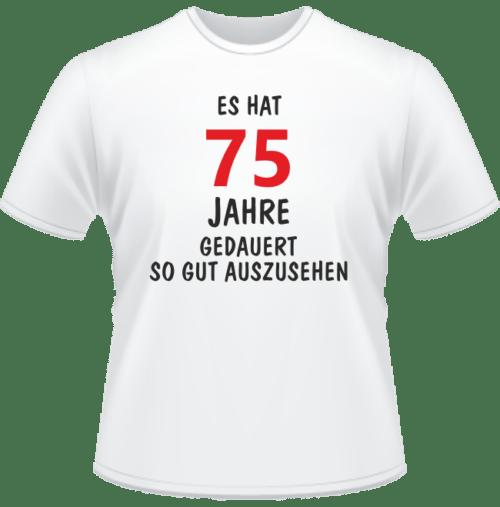 Bedrucktes T-Shirt Es hat 75 Jahre gedauert