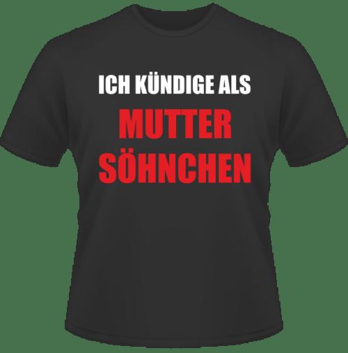 Bedrucktes T-Shirt Kündigung als Muttersöhnchen