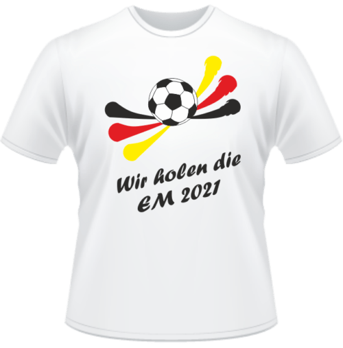 Bedrucktes T-Shirt Wir holen die EM 2021