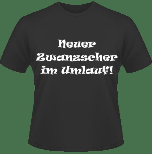 Bedrucktes T-Shirt zum 20. Geburtstag Neuer Zwanzscher im Umlauf